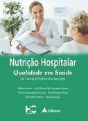 Nutrição Hospitalar Qualidade em Saúde Da Teoria à Prática dos Serviços