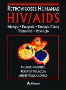 Retroviroses Humanas HIV / AIDS - Etiologia, Patogenia, Patologia Clínica, Tratamento e Prevenção