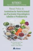 Nutrionco - Manual Prático de Assistência Nutricional ao Paciente Oncológico Adulto e Pediátrico