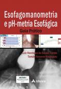 Esofagomanometria e Ph-metria Esofágica Guia Prático