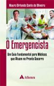 O Emergencista - um Guia Fundamental para Médicos que Atuam no Pronto Socorro