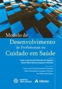Modelo de Desenvolvimento de Profissionais no Cuidado em Saúde