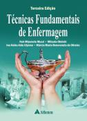 Técnicas Fundamentais de Enfermagem - 3ª Edição