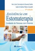 Assistência em Estomaterapia: Cuidando de Pessoas com Estomia - 2ª Edição