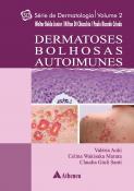 Dermatoses Bolhosas Autoimunes - Volume 2