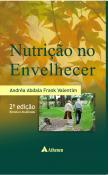 Nutrição no Envelhecer - 2ª Edição