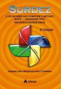 Surdez e os Fatores que Compõem o Método Áudio - 3ª Edição