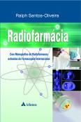 Radiofarmácia - Com Monografias de Radiofármacos Extraídas da Farmacopeia Internacional