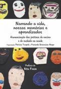 Narrando a Vida, Nossas Memórias e Aprendizados: Humanização no Ensino e na Assistência