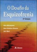 O Desafio da Esquizofrenia - 3ª Edição