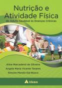Nutrição e Atividade Física - Do Adulto Saudável às Doenças Crônicas