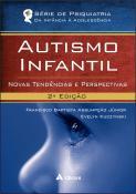 Autismo Infantil - Novas Tendências e Perspectivas - 2ª Edição