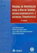Manual de Orientação para o Uso de Sangue, Hemocomponentes e Aféreses Terapêuticas