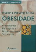 Riscos e Prevenção da Obesidade - Fundamentos e Fisiológicos e Nutricionais para Tratamento