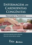 Enfermagem em Cardiopatias Congênitas - Neonatal e Pediátrica