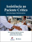 Assistência ao Paciente Crítico uma Abordagem Multidisciplinar