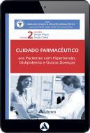 Pacientes com Hipertensão, Dislipidemia e outras Doenças - Cuidado Farmacêutico - Volume II (eBook)