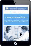 Pacientes com Diabetes, Distúrbios da Tireóide, Anemias - Cuidado Farmacêutico - Volume III (eBook)