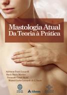 Mastologia Atual - Da Teoria à Prática