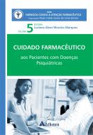 Pacientes com Doenças Psiquiátricas - Cuidado Farmacêutico - Volume V