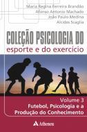 Futebol Psicologia e a Produção do Conhecimento