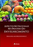 Aspectos Nutricionais no Processo do Envelhecimento