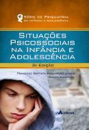 Situações Psicossociais na Infância e na Adolescência - 2ª Edição