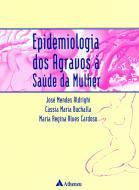 Epidemiologia dos Agravos à Saúde da Mulher