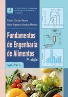 Fundamentos de Engenharia de Alimentos Vol6 - 2ªedição