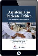 Assistência ao Paciente Crítico - Uma Abordagem Multidisciplinar (eBook)
