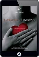 Coração é emoção - A influência das emoções sobre o coração (eBook)