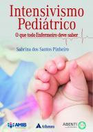 Intensivismo Pediátrico - O que todo Enfermeiro deve saber