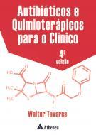 Antibióticos e Quimioterápicos Para o Clínico - 4ª Edição
