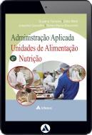 Administração Aplicada Unidades de Alimentação e Nutrição (eBook)