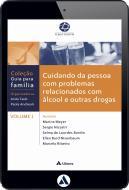 Cuidando da Pessoa com Problemas Relacionados com Álcool e Outras Drogas (eBook)