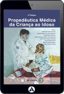 Propedêutica Médica - Da Criança ao Idoso - 2ª Edição (eBook)