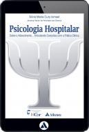 Psicologia Hospitalar - Sobre o Adoecimento... Articulando Conceitos com a Prática Clínica (eBook)