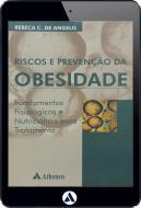 Riscos e Prevenção da Obesidade - Fundamentos Fisiológicos e Nutricionais (eBook)