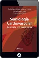 Semiologia Cardiovascular Baseada em Evidências (eBook)