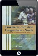 Envelhecer com Arte, Longevidade e Saúde (eBook)
