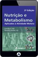 Nutrição e Metabolismo Aplicados à Atividade Motora - 2ª Edição (eBook)
