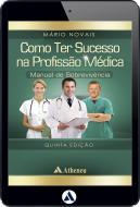 Como ter Sucesso na Profissão Médica - 5ª Edição (eBook)