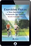 Exercícios Físicos e seus Benefícios no Tratamento de Doenças (eBook)