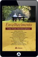 Envelhecimento - Uma Visão Interdisciplinar (eBook)