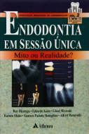 Endodontia em Sessão Única - Mito Ou Realidade?