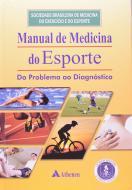 Manual de Medicina do Esporte do Problema ao Diagnóstico