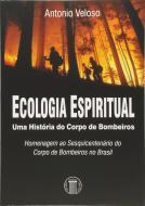 Ecologia Espiritual - Uma História do Corpo de Bombeiros