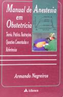 Manual em Obstetrícia - Teoria Prática, Ilustrações, Questões Comentadas e Referências