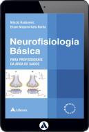 Neurofisiologia Básica para Profissionais da Área de Saúde (eBook)