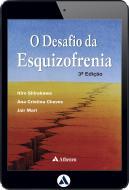 O Desafio da Esquizofrenia - 3ª Edição (eBook)